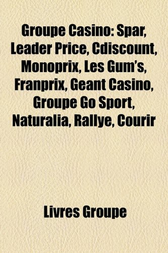 groupe-casino-spar-leader-price-cdiscount-monoprix-les-gums-franprix-geant-casino-groupe-go-sport-na