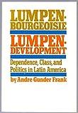 Lumpenbourgeoisie: Lumpendevelopment (Modern Reader, Pb-285)