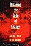 img - for Breaking the Code of Change book / textbook / text book