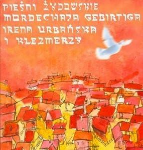 Jewish Songs of Mordechai Gebirtig (Yiddish language version)