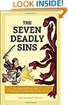 The Seven Deadly Sins: A Thomistic Gu...