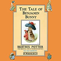 Tale of the Benjamin Bunny (       UNABRIDGED) by Beatrix Potter Narrated by Pauline Brailsford