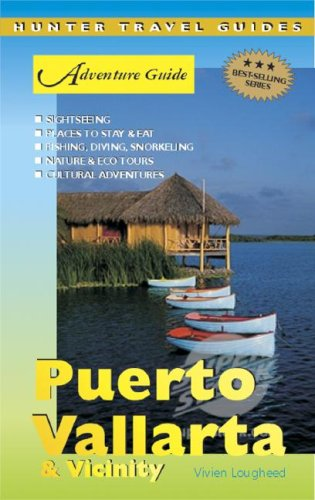 Adventure Guide Puerto Vallarta & Vicinity (Adventure Guides Series) (Adventure Guides Series)