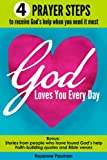 img - for God Loves You Every Day: 4 prayer steps to receive God's help when you need it most book / textbook / text book