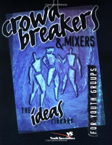 Crowd Breakers & Mixers for Youth Groups