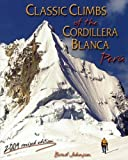 img - for Classic Climbs of the Cordillera Blanca, Peru 2009 by Brad Johnson (2009-12-31) book / textbook / text book