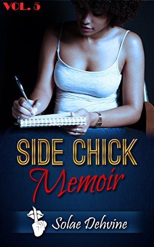 Side Chick Memoir: Volume 5