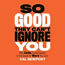 So Good They Can't Ignore You Audiobook by Cal Newport Narrated by Dave Mallow