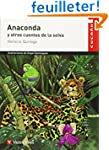 Anaconda Y Otros Cuentos De La Selva...