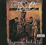 Passage Back of Life by Ashes You Leave (1999-03-23)
