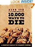 10,000 Ways to Die: A Director's Take...