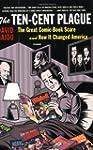 The Ten-Cent Plague: The Great Comic-...