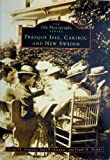 img - for Presque Isle, Caribou & New Sweden (The old photographs series) book / textbook / text book