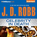Celebrity in Death: In Death, Book 34 (       UNABRIDGED) by J. D. Robb Narrated by Susan Ericksen