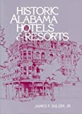 img - for Historic Alabama Hotels and Resorts by James Sulzby (1989-01-30) book / textbook / text book