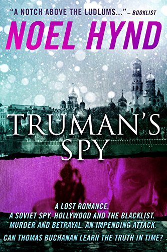 A classic cold war story of espionage and betrayal, love and regret, patriots and traitors.  Noel Hynd's political thriller Truman's Spy