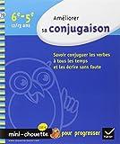Améliorer sa conjugaison 6e, 5e - Mini-Chouette: Cahier de soutien