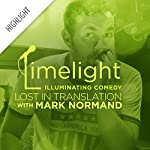 Limelight Highlight: Lost in Translation with Mark Normand | Mark Normand,Tommy Johnagin