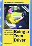 Everything You Need to Know About Being a Teen Driver (Need to Know Library)