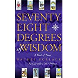 Seventy-Eight Degrees of Wisdom ~ Rachel Pollack