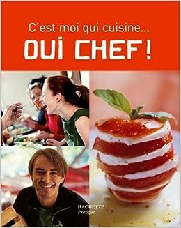 Oui chef aude de galard leslie gogois - Cyril lignac livre de cuisine ...