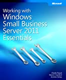 Working with Windows Small Business Server 2011 Essentials (0735656703) by Russel, Charlie