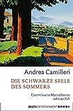 Die schwarze Seele des Sommers: Commissario Montalbanos zehnter Fall. Roman