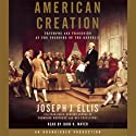 American Creation (       UNABRIDGED) by Joseph J. Ellis Narrated by John H. Mayer