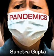 Pandemics: Our Fears and the Facts (       UNABRIDGED) by Sunetra Gupta Narrated by Jones Allen