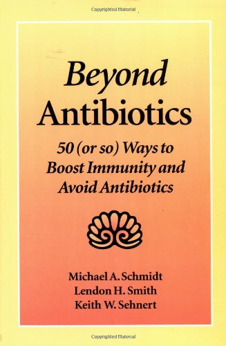 Beyond Antibiotics: 50 (or so) Ways to Boost Immunity and Avoid Antibiotics Second Edition (Beyond Health Vitamin D compare prices)