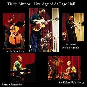 Tisziji Munoz Live Again! At Page Hall Featuring Nick Brignola
