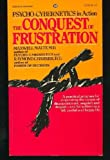 Conquest of Frustration (0345247612) by Maxwell Maltz