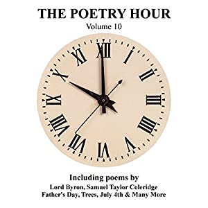 The Poetry Hour, Volume 10: Time for the Soul Hörbuch von  Lord Byron, Samuel Taylor Coleridge, Lewis Carroll Gesprochen von: Ghizela Rowe, Richard Mitchley