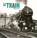 echange, troc Jonathan Glancey, Jean-Pierre Dauliac - Le Train