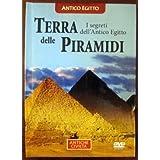 Terra delle piramidi. I segreti dell'antico Egitto