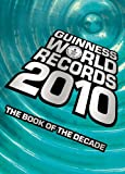 Guinness World Records 2010: The Book of the Decade (1904994504) by Guinness World Records
