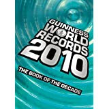 Guinness World Records 2010: The Book of the Decade ~ Guinness World Records
