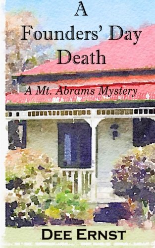 A Founders' Day Death: A Mt. Abrams Mystery (The Mt. Abrams Mysteries) (Volume 2)