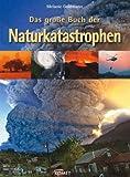 Das große Buch der Naturkatastrophen
