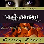 Enslavement: Paranormal Erotic Romance MMF Polyamory, The Witch's Noblemen Trilogy, Book 2 | Harley Baker