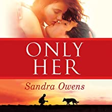 Only Her: A K2 Team Novel, Book 5 Audiobook by Sandra Owens Narrated by Sebastian York, Amy McFadden