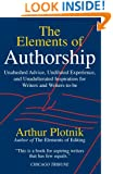 The Elements of Authorship: Unabashed Advice, Undiluted Experience, Unadulterated Inspiration for Writers and Writers-to-be