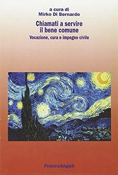 Cover Chiamati a servire il bene comune. Vocazione, cura e impegno civile