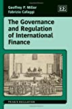 The Governance and Regulation of International Finance (Private Regulation series)