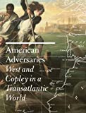 American Adversaries: West and Copley in a Transatlantic World (Museum of Fine Arts, Houston)
