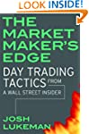 The Market Maker's Edge: Day Trading...