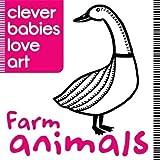 Farm Animals (Clever Babies Love Art)