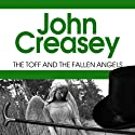 The Toff and the Fallen Angels (       UNABRIDGED) by John Creasey Narrated by Roger May