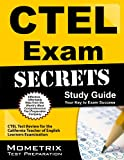 CTEL Exam Secrets Study Guide: CTEL Test Review for the California Teacher of English Learners Examination