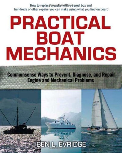 Practical Boat Mechanics: Commonsense Ways To Prevent, Diagnose, And Repair Engines And Mechanical Problems back-305330